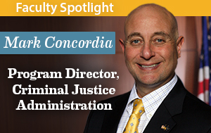Mark Concordia, Program Director for the Criminal Justice Administration Program